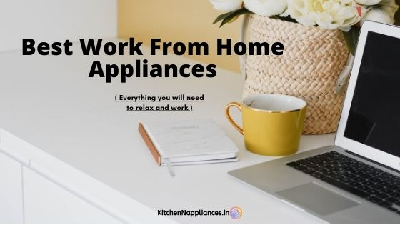 Work from home appliances