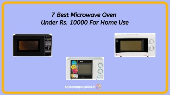 7 Best Microwave Oven Under Rs. 10000 For Home Use (1)